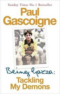 image of Being Gazza: Tackling My Demons