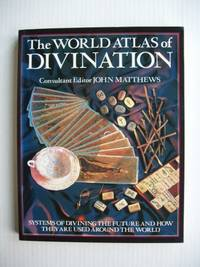 image of The World Atlas of Divination  -  The Systems - Where They Originate, How They Work