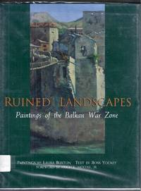 Ruined Landscapes.  Paintings of the Balkan War Zone
