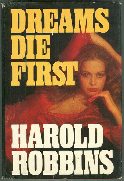 DREAMS DIE FIRST, Robbins, Harold