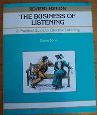 Business of Listening, The: A Practical Guide to Effective Listening