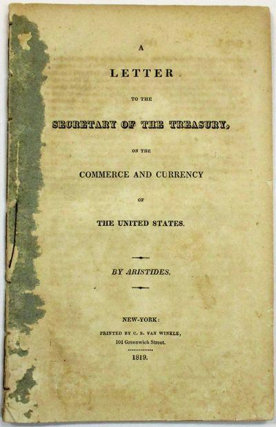 New-York: Printed by C.S. Van Winkle, 1819. 39, pp. Disbound, wrapper remnants in inner margins of f...