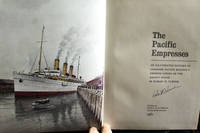 Pacific Empresses: An Illustrated History Of Canadian Pacific Railway's Empress Liners on The...