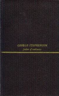 image of George Stephenson; Father of Railways