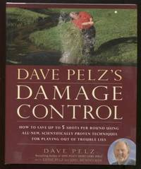 Dave Pelz's Damage Control ;  How to Save Up to 5 Shots Per Round Using  All-New, Scientifically Proven Techniq ues for Playing Out of Trouble Lies  How to Save Up to 5 Shots Per Round Using All-New, Scientifically Proven  Techniq ues for Playing Out of Trouble Lies