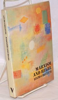 Marxism and Hegel translated from the Italian by Lawrence Garner