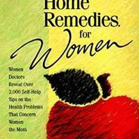 The Doctors Book of Home Remedies for Women Women Doctors Reveal over 2,000 Self-Help Tips on the Health Problems That Concern Women the Most