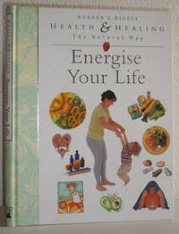 Energise Your Life (Health & Healing the Natural Way)