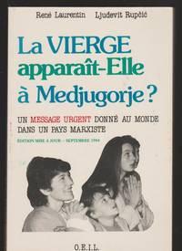 La Vierge apparai^t-elle a` Medjugorje?: Un message urgent donne? au monde dans un pays marxiste (Pe`lerinages, sanctuaires, apparitions) (French Edition)