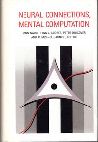 Neural Connections, Mental Computation (Computational Models of Cognition and Perception Series)