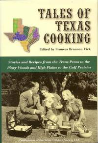 image of Tales of Texas Cooking: Stories and Recipes from the Trans-Pecos to the Piney Woods and High Plains to the Gulf Prairies