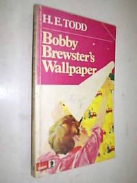 Bobby Brewster's Wallpaper by Todd H.E - Paperback - 1975 - from Flashbackbooks (SKU: biblio571)