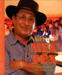 Mex Tex: Traditional Tex-Mex Taste by  Matt Martinez - 1st Edition - 2006 - from Chris Hartmann, Bookseller and Biblio.com