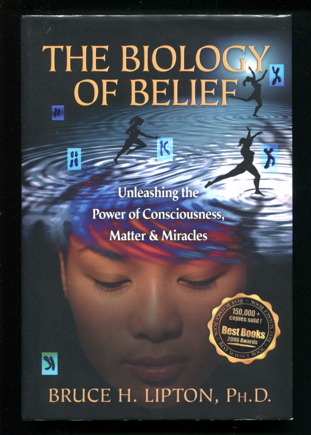 the biology of belief 10th anniversary edition unleashing the power of consciousness matter miracles