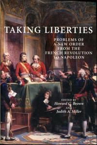 Taking Liberties: Problems of a New Order From the French Revolution to Napoleon