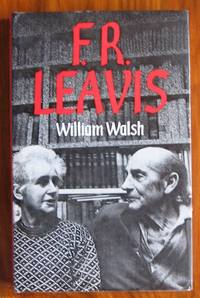 F. R. Leavis by  William Walsh - Hardcover - 1980 - from C L Hawley and Biblio.co.uk