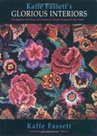 Glorious Interiors: Needlepoint, Knitting and Decorative Design Projects for Your Home by Kaffe Fassett - Hardcover - 1995-05-09 - from Books Express and Biblio.com
