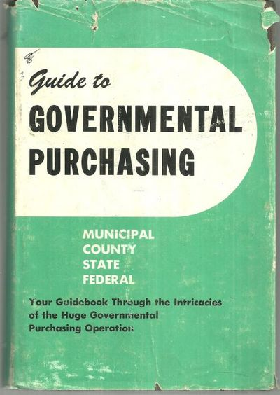 Image for GUIDE TO GOVERNMENTAL PURCHASING A Handbook for Everyone Who Sells to (Or Buys For) Local, State, or Federal Government