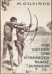 image of Von Gelben Und Schwarzen Buschmannern.  Eine Untergehende Altkultur Im Suden Afrikas  [Association Copy]
