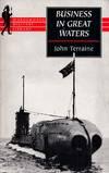 Business in Great Waters - The U-Boat Wars 1916 - 1945