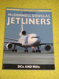Osprey Aviation, McDonnell Douglas Jetliners, DCs and MDs by Robbie Shaw - Paperback - First Edition - 1998 - from Pullet's Books (SKU: 001262)