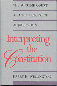image of Interpreting the Constitution the Supreme Court and the Process of Adjudication: The Supreme Court and the Process of Adjudication