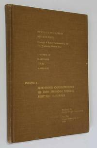 Machining Characteristics of High Strength Thermal Resistant Materials; AC  Technical Report...