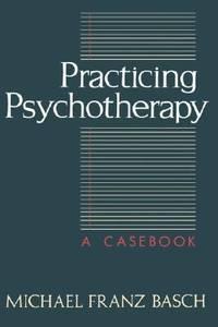 Practicing Psychotherapy : A Casebook