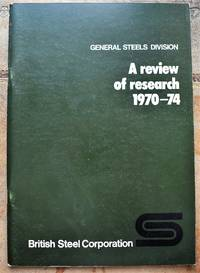 image of General Steels Division - A review of research 1970-74