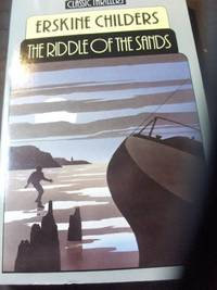 The Riddle of the Sands (Classic Thrillers S.)