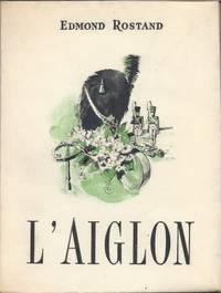 L'Aiglon Drame en six actes, en vers représenté pour la première fois au...