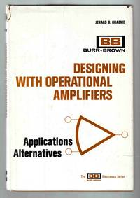 Designing with Operational Amplifiers Applications Alternatives