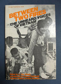 BETWEEN TWO FIRES:  The Unheard Voices of Vietnam