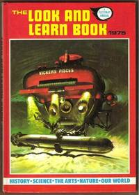 THE LOOK AND LEARN BOOK 1975 A Fleetway Annual. History, Science, the  Arts, Nature, Our World