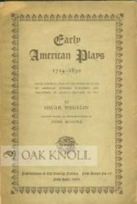 EARLY AMERICAN PLAYS, 1714-1830, BEING A COMPILATION OF THE TITLES OF PLAYS BY AMERICAN AUTHORS...