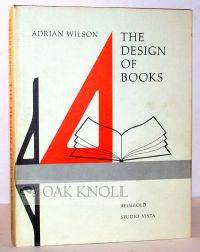 DESIGN OF BOOKS.|THE by  Adrian Wilson - Hardcover - 1967 - from Oak Knoll Books/Oak Knoll Press (SKU: 43422)