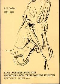 B.F. Dolbin, 1883-1971: Eine Ausstellung Des Instituts Fur Zeitungsforschung, Dortmund, Januar 1975