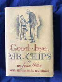 GOODBYE MR. CHIPS (Signed By the Author)
