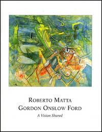 Roberto Matta, Gordon Onslow Ford: A Vision Shared (with signed Gordon Onslow Ford card)