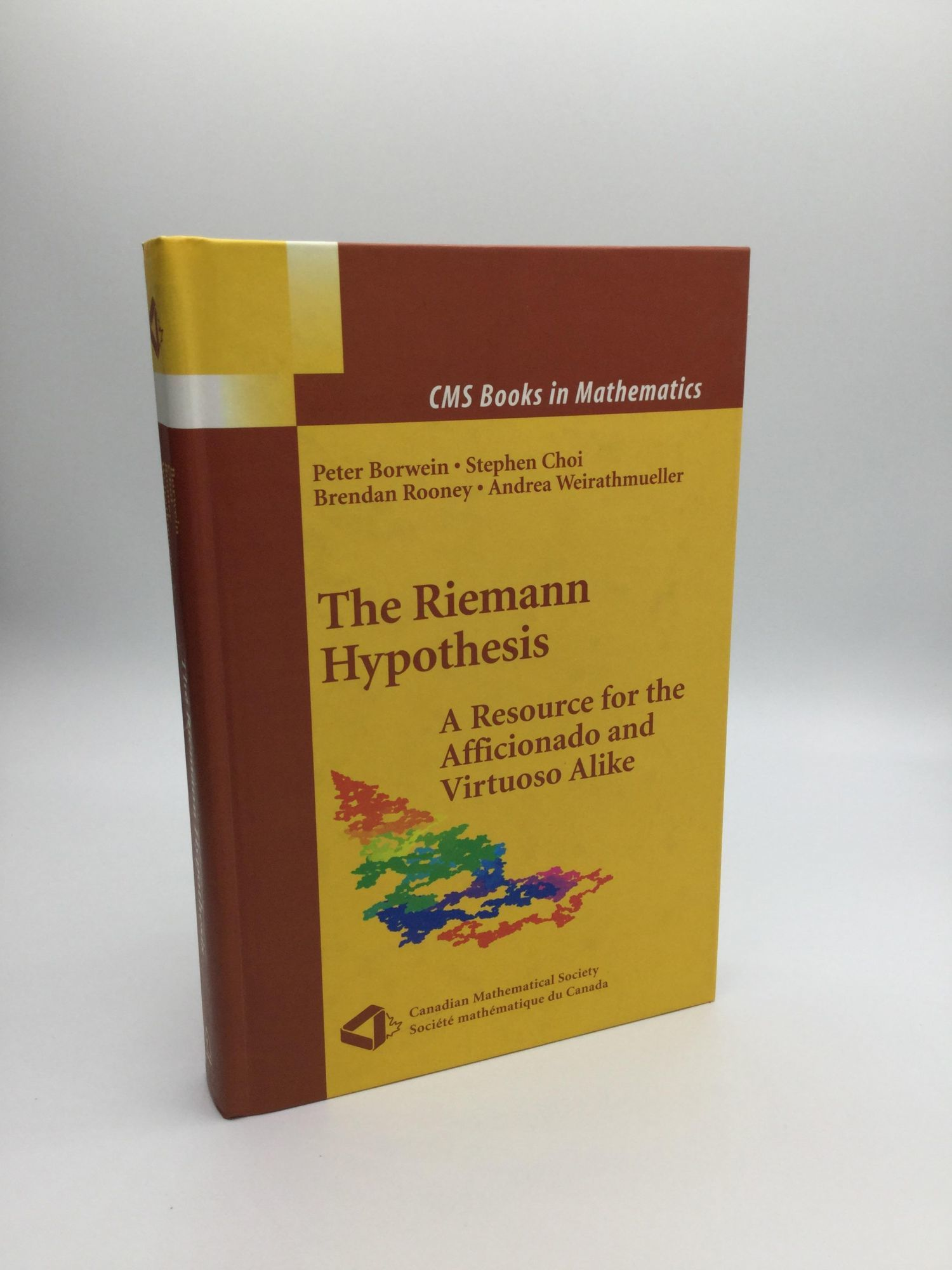 The Riemann Hypothesis: A Resource for the Afficionado and Virtuoso Alike (CMS Books in Mathematics)