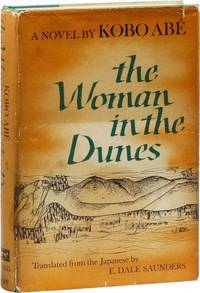 The Woman in the Dunes by  E. Dale (translation)  Kobo (novel); SAUNDERS - First American Edition - 1964 - from Lorne Bair Rare Books and Biblio.com