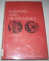 Euripides and His Influence (Our Debt to Greece and Rome)