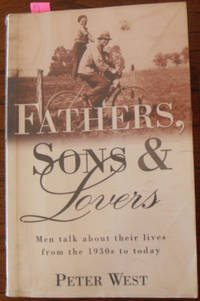 Fathers, Sons and Lovers: Men Talk About Their Lives from the 1930s to Today