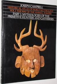 Historical Atlas of World Mythology by Campbell Joseph