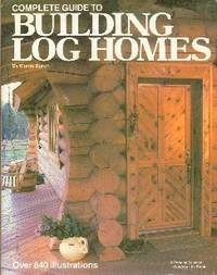 image of Complete Guide To Building Log Homes