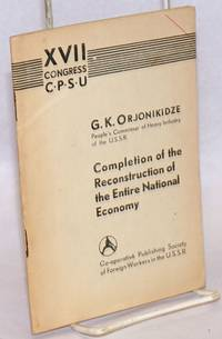 Completion of the Reconstruction of the Entire National Economy; Seventeenth Congress of the Communist Party of the Soviet Union