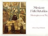 Mexican Folk Retablos: Masterpieces on Tin