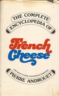 image of The Complete Encyclopedia of French Cheese and Many Other Continental Varieties (Guide du Fromage)