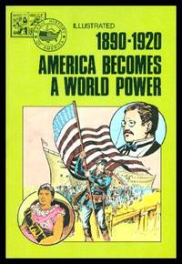 image of AMERICA BECOMES A WORLD POWER - 1890 - 1920