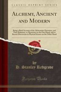 image of Alchemy: Ancient and Modern (Classic Reprint)